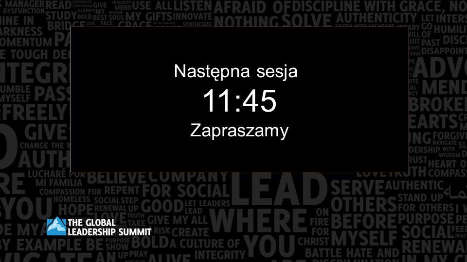 Następna sesja 11:45 Zapraszamy