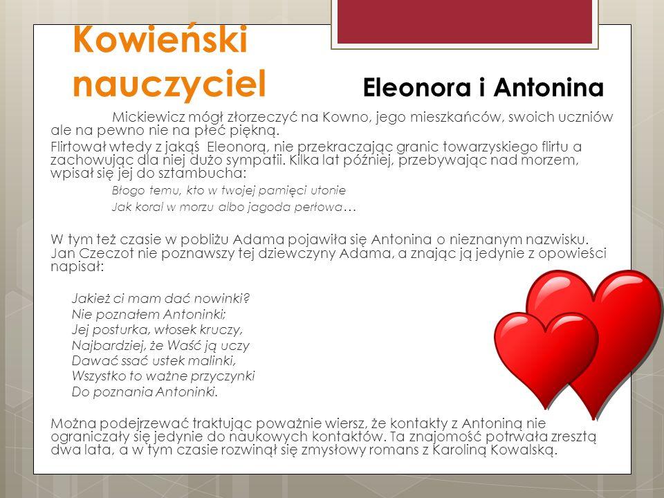 Kowieński nauczyciel Eleonora i Antonina Mickiewicz mógł złorzeczyć na Kowno, jego mieszkańców, swoich uczniów ale na pewno nie na płeć piękną. Flirto