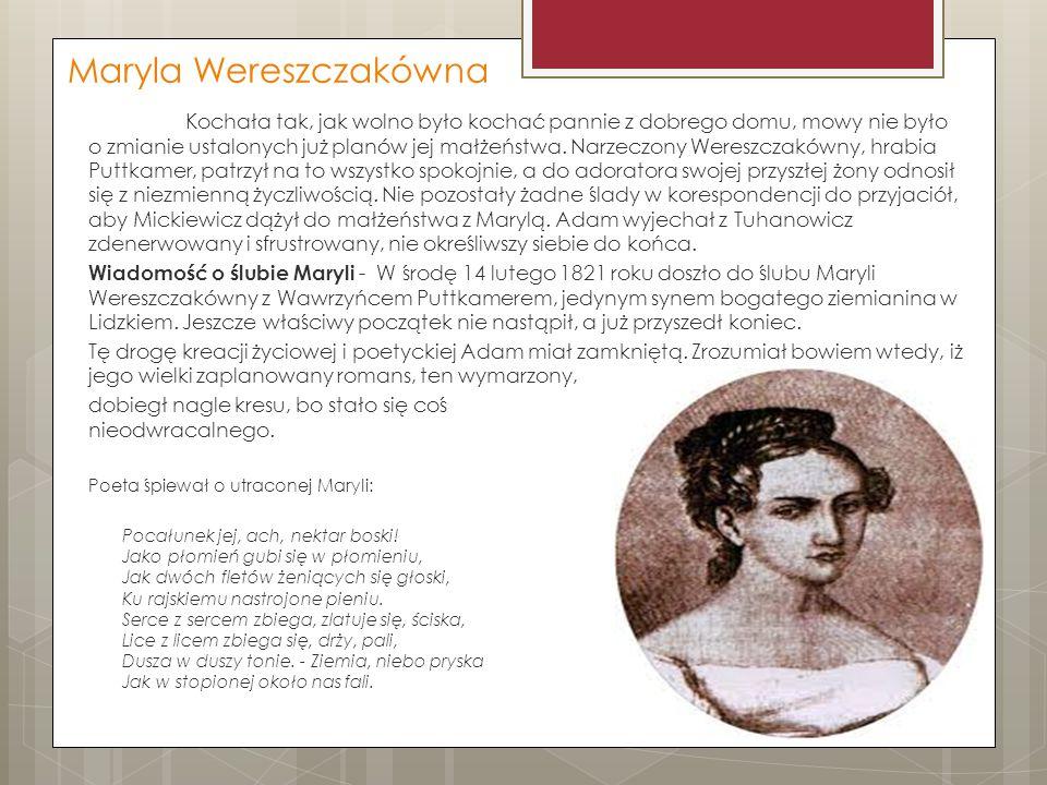 Maryla Wereszczakówna Kochała tak, jak wolno było kochać pannie z dobrego domu, mowy nie było o zmianie ustalonych już planów jej małżeństwa. Narzeczo