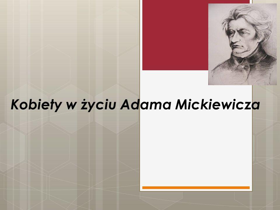 Kobiety w życiu Adama Mickiewicza