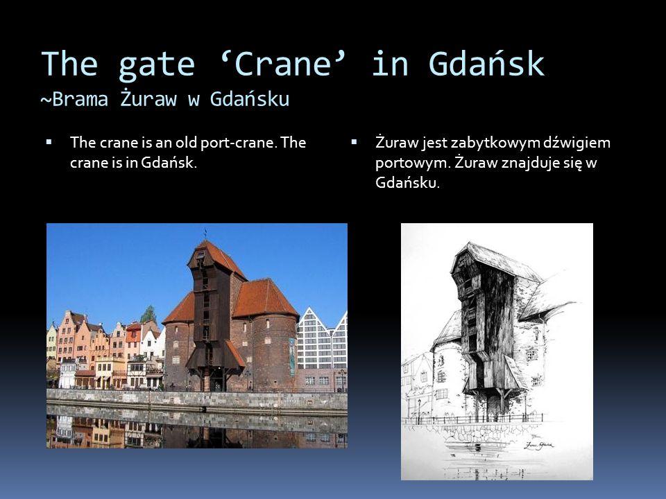 The gate 'Crane' in Gdańsk ~Brama Żuraw w Gdańsku  The crane is an old port-crane. The crane is in Gdańsk.  Żuraw jest zabytkowym dźwigiem portowym.