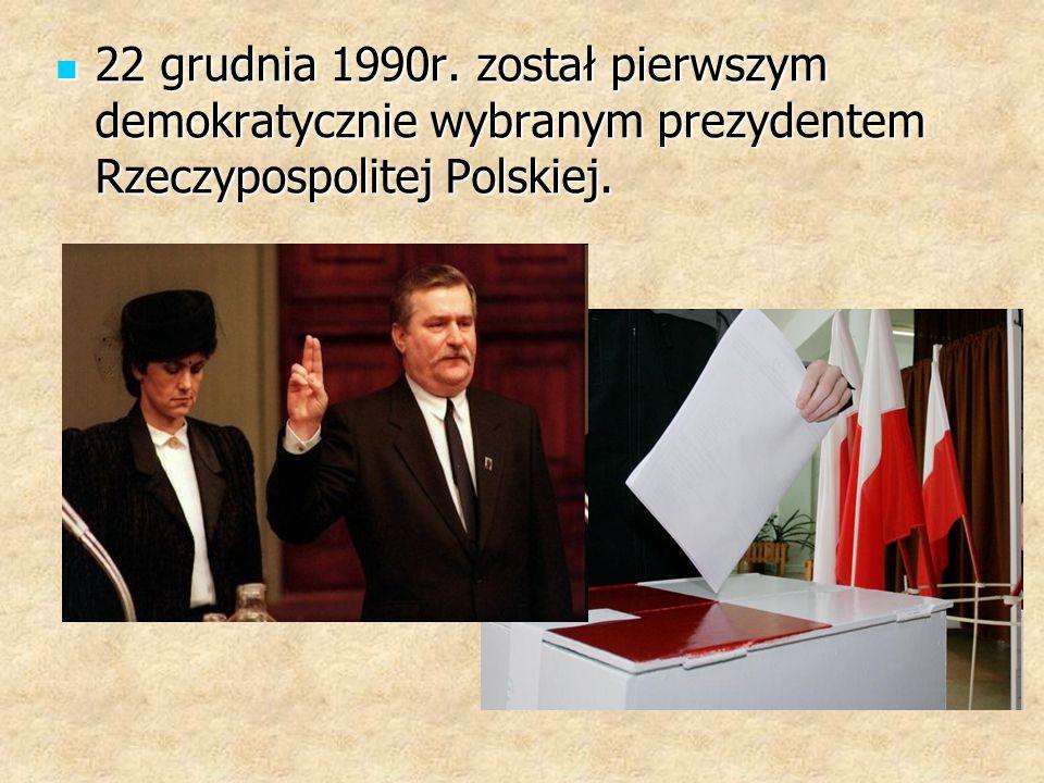22 grudnia 1990r.został pierwszym demokratycznie wybranym prezydentem Rzeczypospolitej Polskiej.