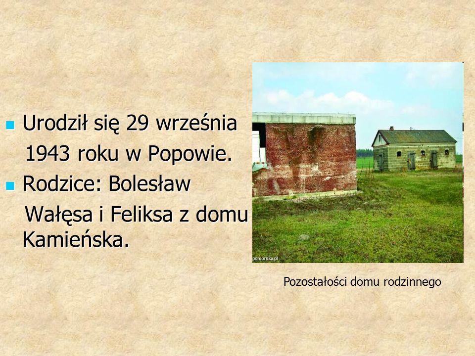 Urodził się 29 września Urodził się 29 września 1943 roku w Popowie.