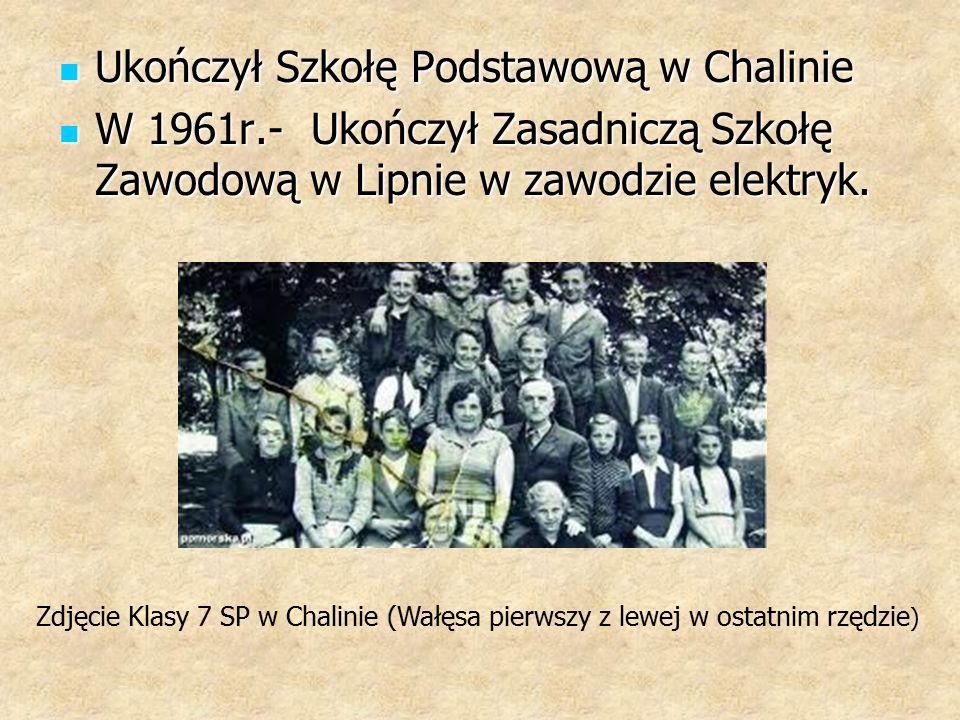 Ukończył Szkołę Podstawową w Chalinie Ukończył Szkołę Podstawową w Chalinie W 1961r.- Ukończył Zasadniczą Szkołę Zawodową w Lipnie w zawodzie elektryk.