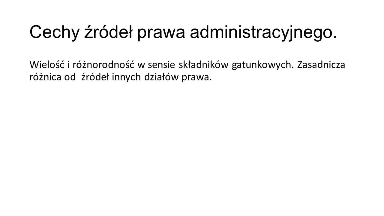 Rodzaje źródeł prawa administracyjnego.