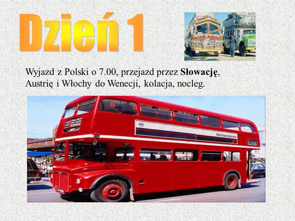 Wyjazd z Polski o 7.00, przejazd przez Słowację, Austrię i Włochy do Wenecji, kolacja, nocleg.