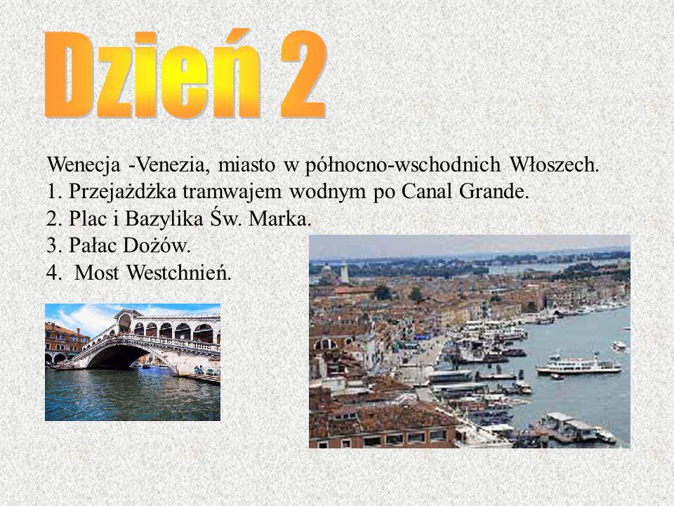 Wenecja -Venezia, miasto w północno-wschodnich Włoszech. 1. Przejażdżka tramwajem wodnym po Canal Grande. 2. Plac i Bazylika Św. Marka. 3. Pałac Dożów