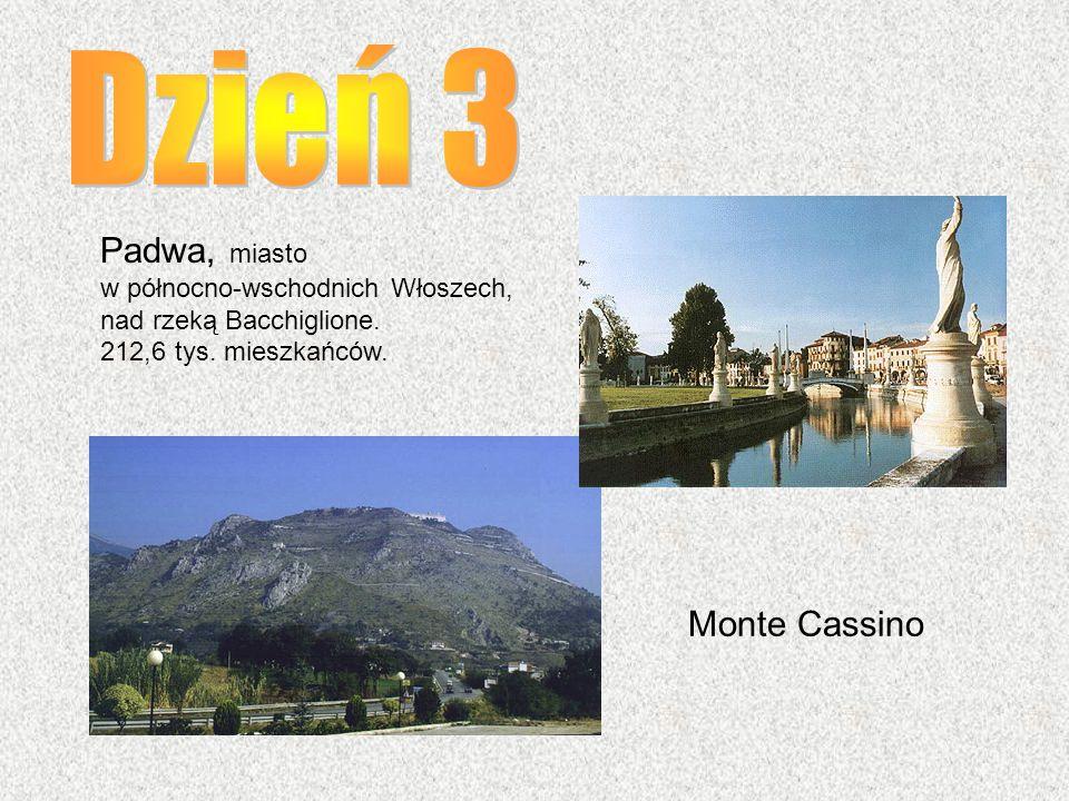 Padwa, miasto w północno-wschodnich Włoszech, nad rzeką Bacchiglione. 212,6 tys. mieszkańców. Monte Cassino