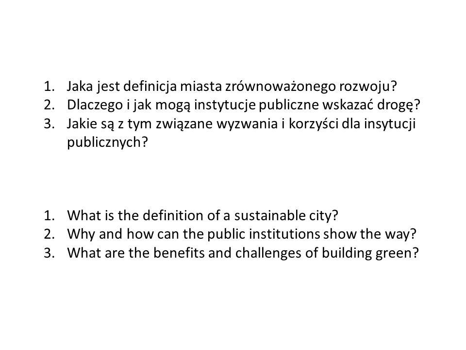 1.Jaka jest definicja miasta zrównoważonego rozwoju.