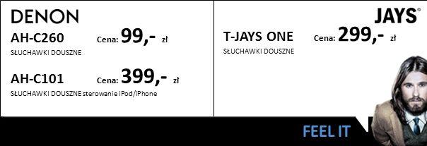 AH-C260 Cena: 99,- zł SŁUCHAWKI DOUSZNE AH-C101 Cena: 399,- zł SŁUCHAWKI DOUSZNE sterowanie iPod/iPhone T-JAYS ONE Cena: 299,- zł SŁUCHAWKI DOUSZNE