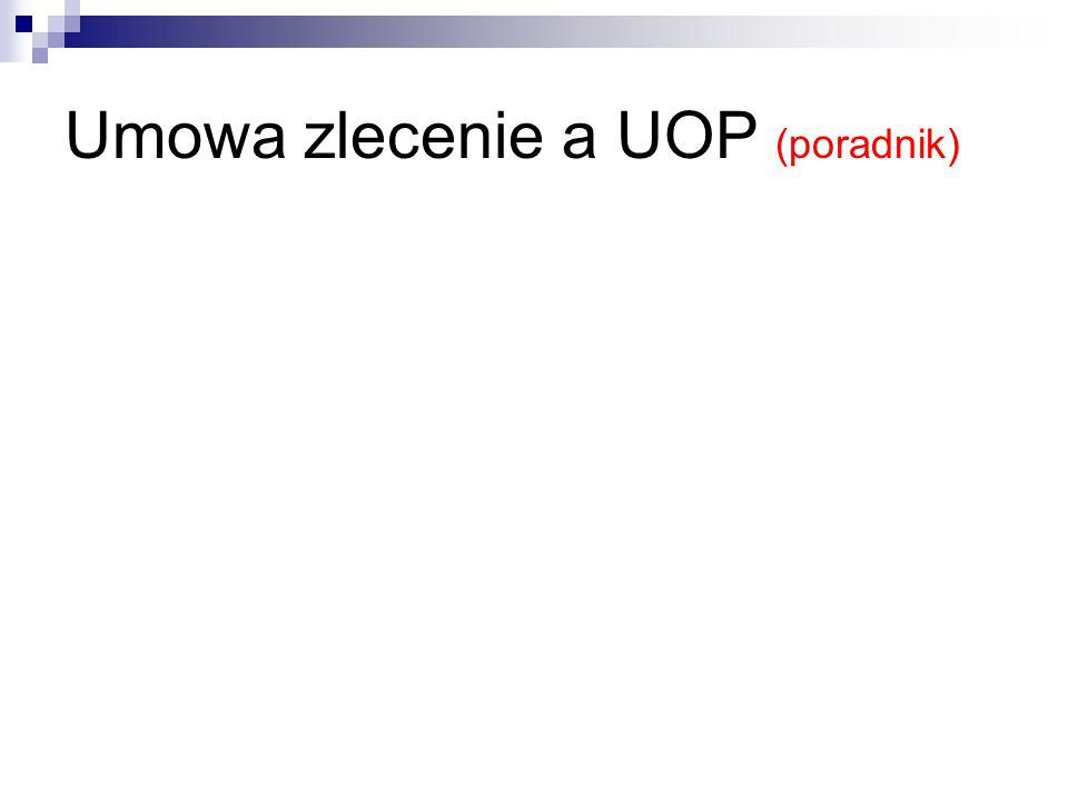 Umowa zlecenie a UOP (poradnik)