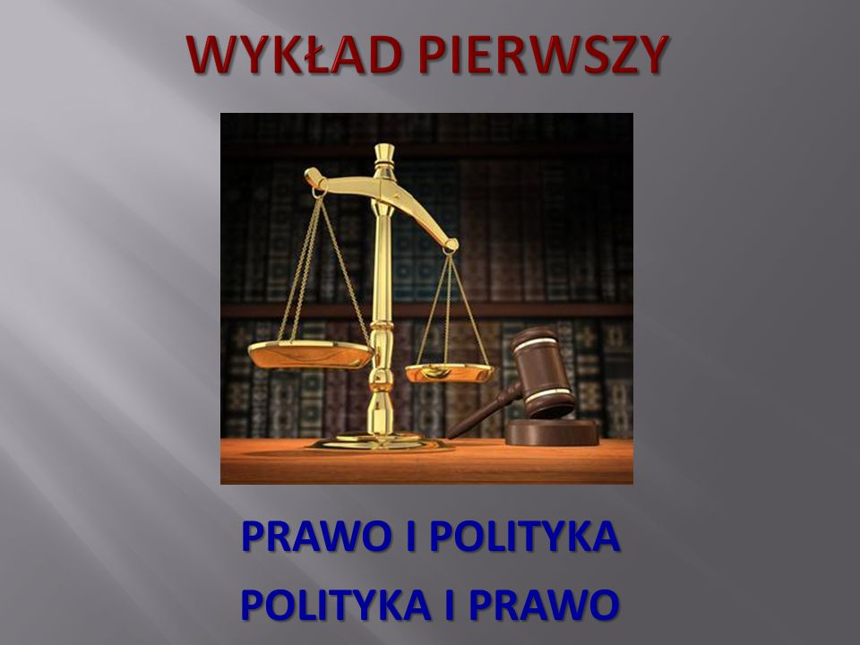 PRAWO I POLITYKA POLITYKA I PRAWO