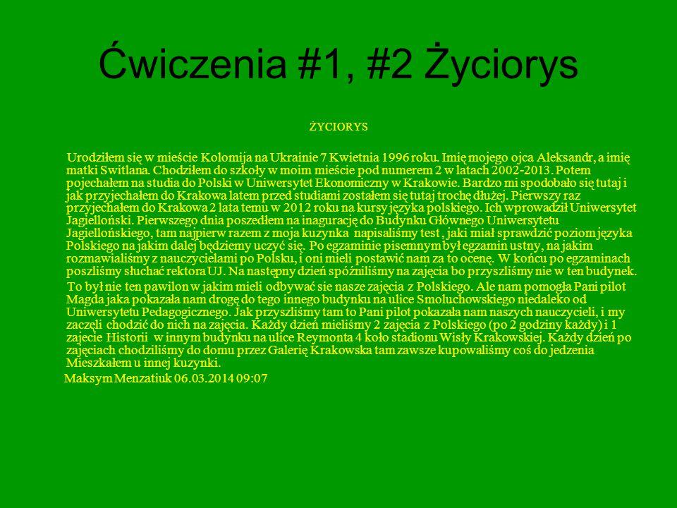 Ćwiczenia #1, #2 Życiorys ŻYCIORYS Urodziłem się w mieście Kolomija na Ukrainie 7 Kwietnia 1996 roku.