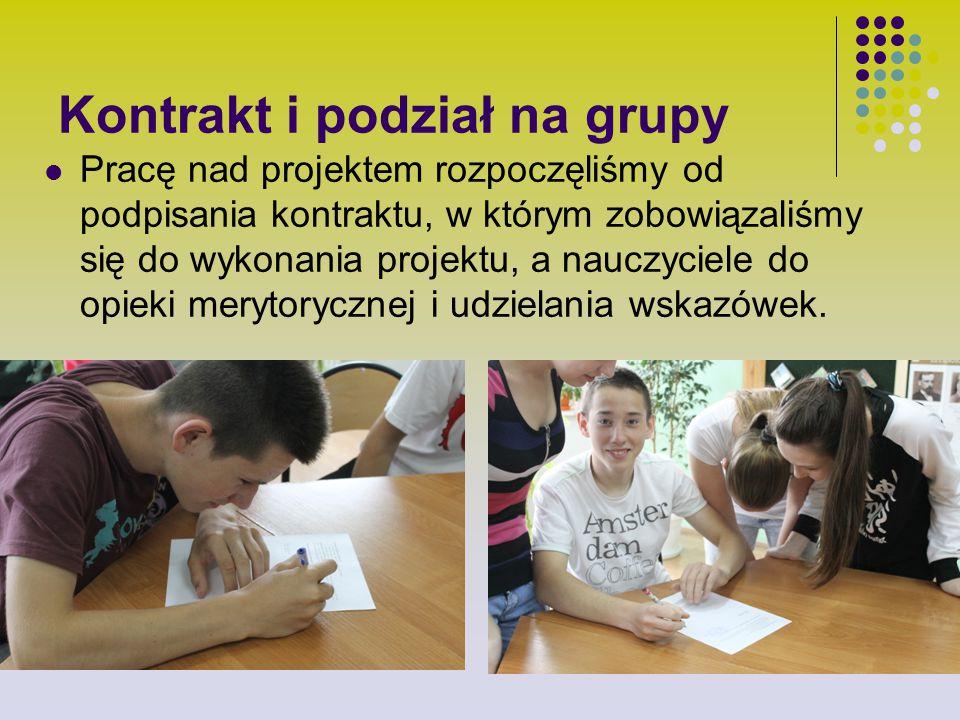 Kontrakt i podział na grupy Pracę nad projektem rozpoczęliśmy od podpisania kontraktu, w którym zobowiązaliśmy się do wykonania projektu, a nauczyciel