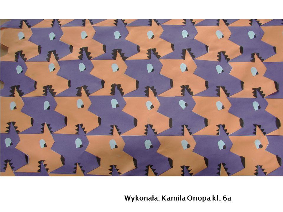 Wykonała: Kamila Onopa kl. 6a