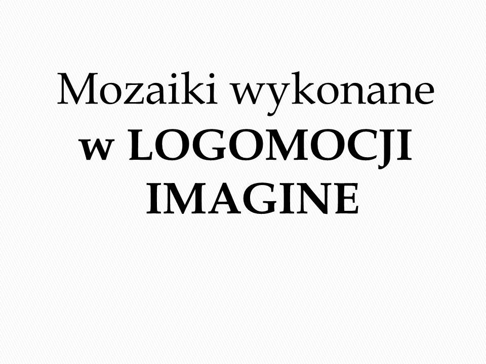 Mozaiki wykonane w LOGOMOCJI IMAGINE