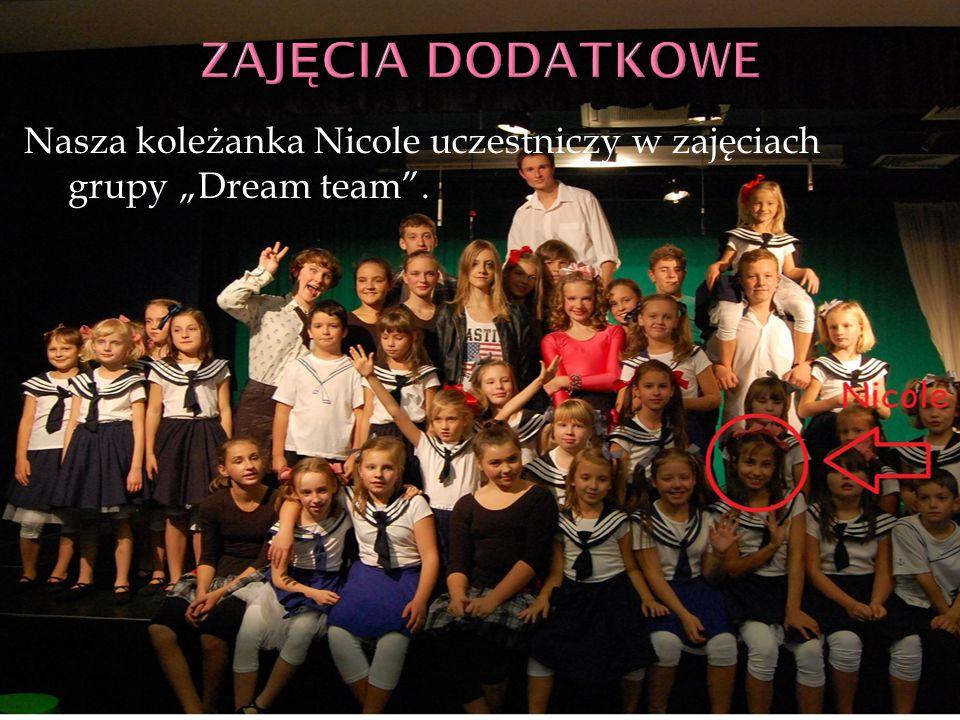 """Nasza koleżanka Nicole uczestniczy w zajęciach grupy """"Dream team ."""