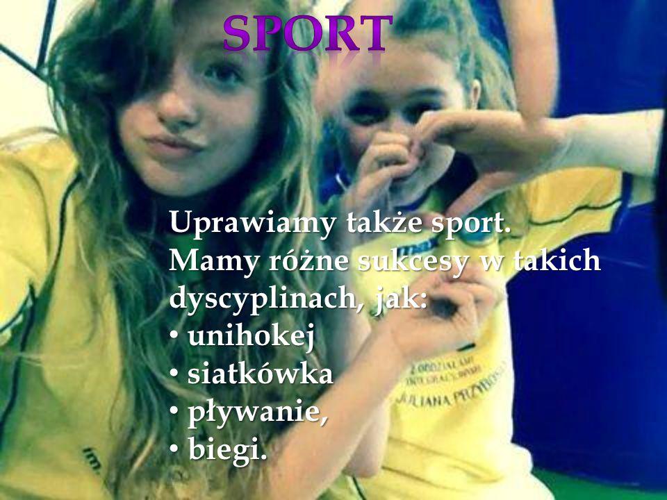 Uprawiamy także sport.