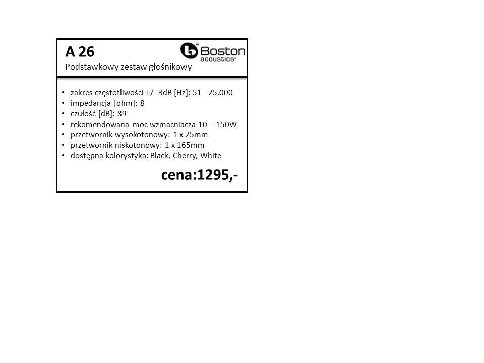 A 26 Podstawkowy zestaw głośnikowy zakres częstotliwości +/- 3dB [Hz]: 51 - 25.000 impedancja [ohm]: 8 czułość [dB]: 89 rekomendowana moc wzmacniacza 10 – 150W przetwornik wysokotonowy: 1 x 25mm przetwornik niskotonowy: 1 x 165mm dostępna kolorystyka: Black, Cherry, White cena:1295,-