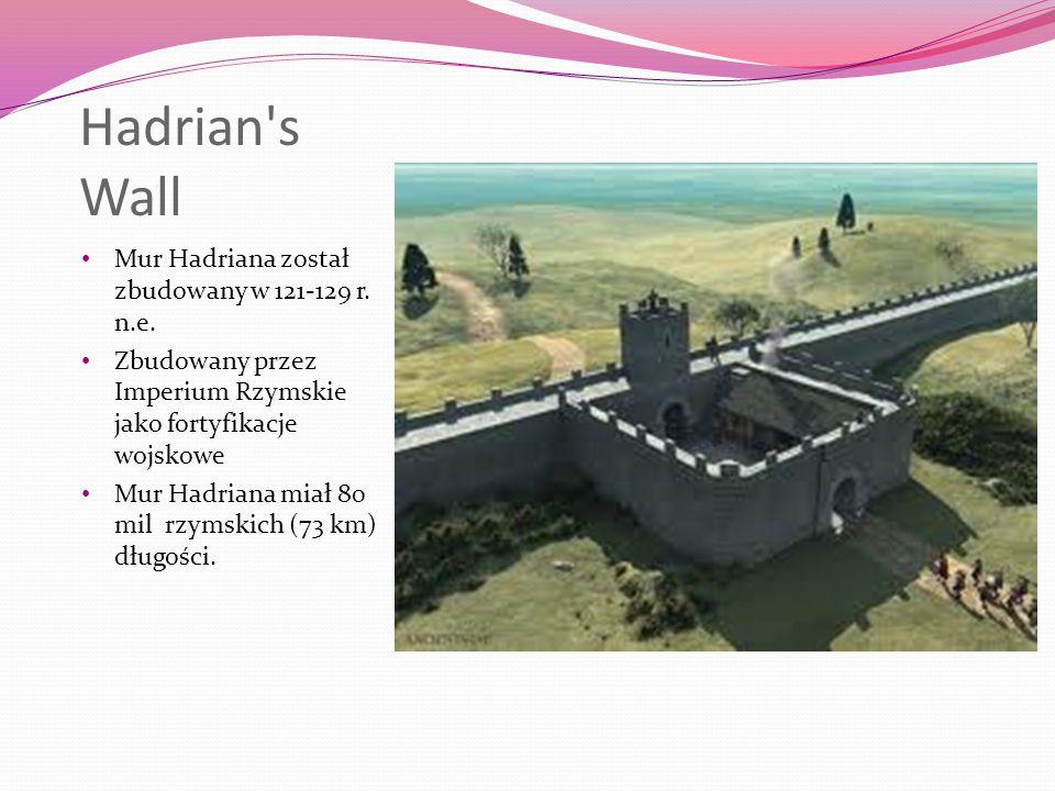 Hadrian s Wall Mur Hadriana został zbudowany w 121-129 r.