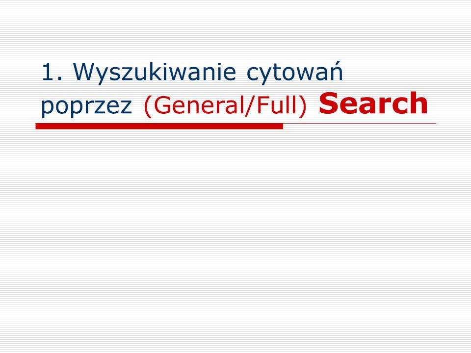 1. Wyszukiwanie cytowań poprzez (General/Full) Search