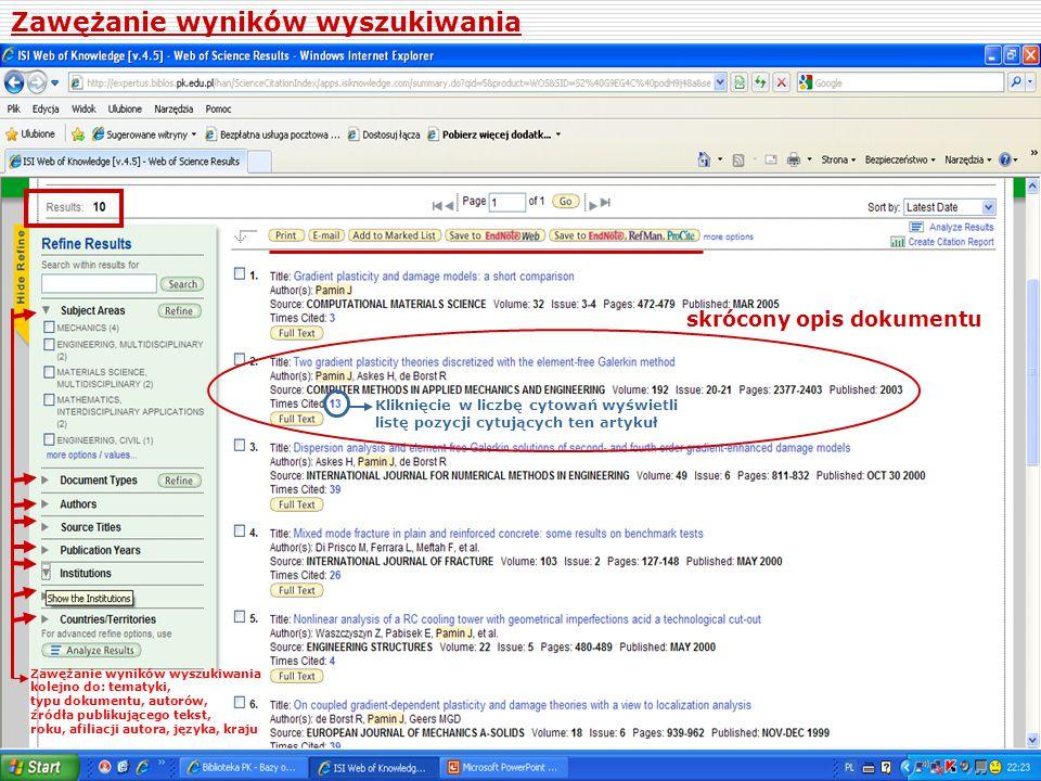 Zawężanie wyników wyszukiwania skrócony opis dokumentu Zawężanie wyników wyszukiwania kolejno do: tematyki, typu dokumentu, autorów, źródła publikując