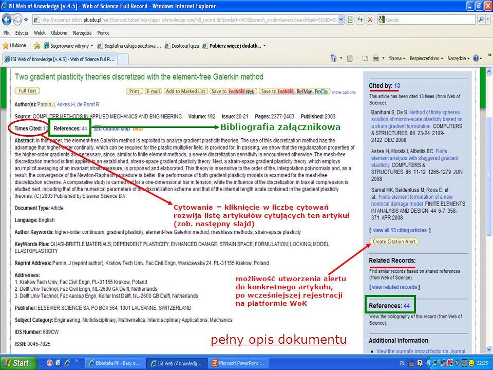 pełny opis dokumentu Cytowania = kliknięcie w liczbę cytowań rozwija listę artykułów cytujących ten artykuł (zob. następny slajd) możliwość utworzenia