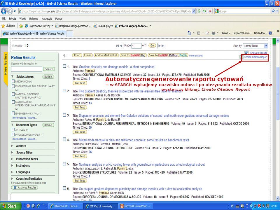 Automatyczne generowanie raportu cytowań = w SEARCH wpisujemy nazwisko autora i po otrzymaniu rezultatu wyników wystarczy kliknąć Create Citation Repo