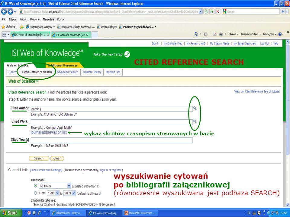 wyszukiwanie cytowań po bibliografii załącznikowej (równocześnie wyszukiwana jest podbaza SEARCH) CITED REFERENCE SEARCH wykaz skrótów czasopism stoso