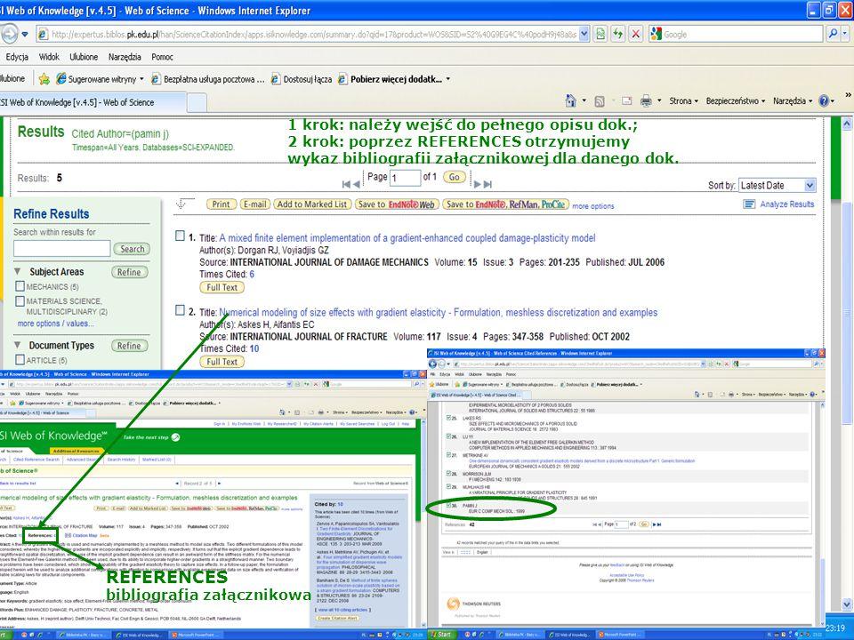 REFERENCES bibliografia załącznikowa 1 krok: należy wejść do pełnego opisu dok.; 2 krok: poprzez REFERENCES otrzymujemy wykaz bibliografii załącznikow