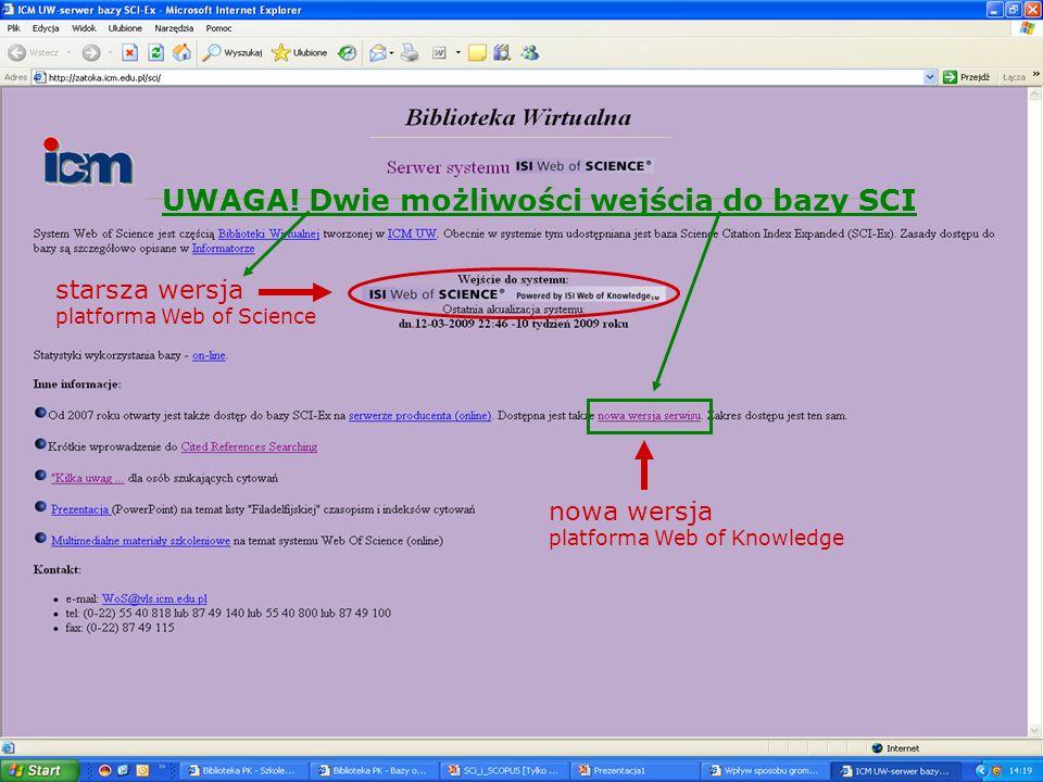 starsza wersja platforma Web of Science nowa wersja platforma Web of Knowledge UWAGA! Dwie możliwości wejścia do bazy SCI