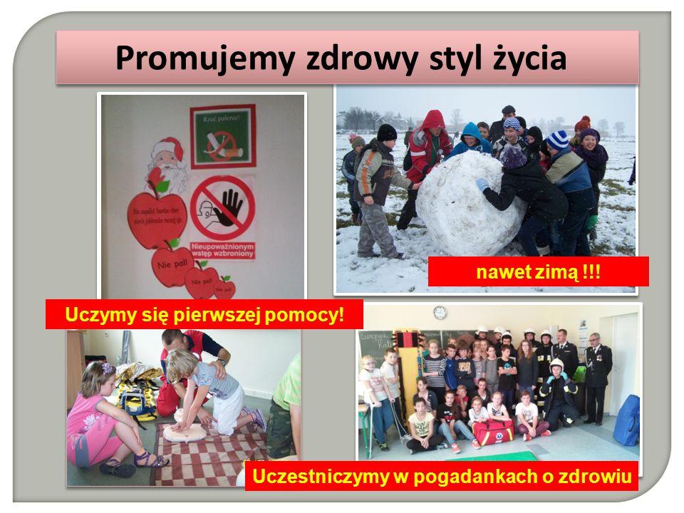 Promujemy zdrowy styl życia nawet zimą !!! Uczestniczymy w pogadankach o zdrowiu Uczymy się pierwszej pomocy!