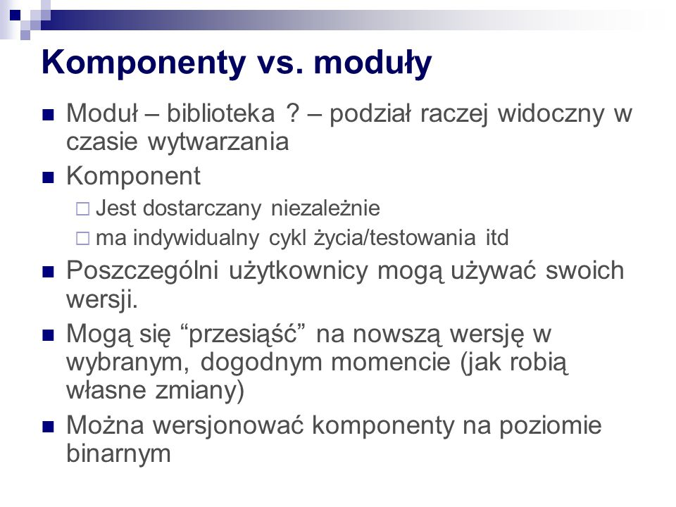 Podział na komponenty REP: The Reuse/Release Equivalency Principle: The granule of reuse is the granule of release.