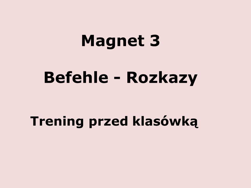 Magnet 3 Befehle - Rozkazy Trening przed klasówką