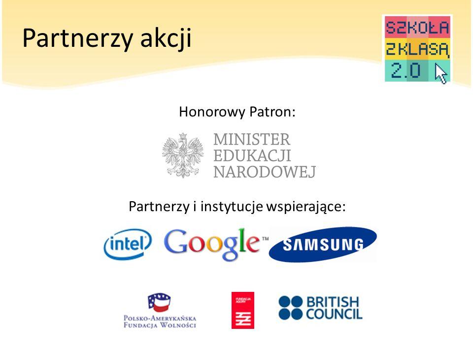 Partnerzy akcji Honorowy Patron: Partnerzy i instytucje wspierające: