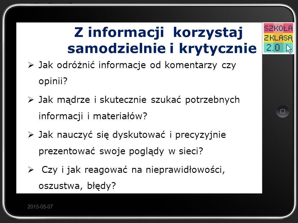 Z informacji korzystaj samodzielnie i krytycznie  Jak odróżnić informacje od komentarzy czy opinii.