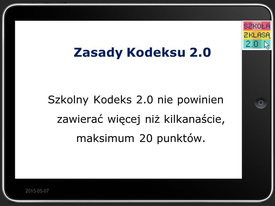 Zasady Kodeksu 2.0 Szkolny Kodeks 2.0 nie powinien zawierać więcej niż kilkanaście, maksimum 20 punktów.
