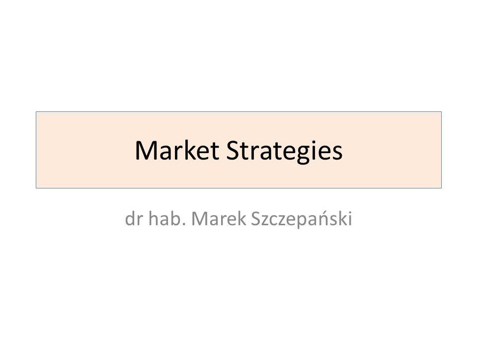Market Strategies dr hab. Marek Szczepański