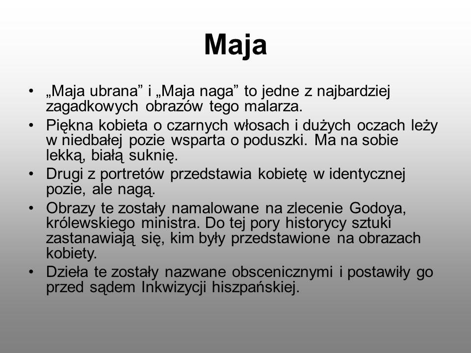"""Maja """"Maja ubrana"""" i """"Maja naga"""" to jedne z najbardziej zagadkowych obrazów tego malarza. Piękna kobieta o czarnych włosach i dużych oczach leży w nie"""