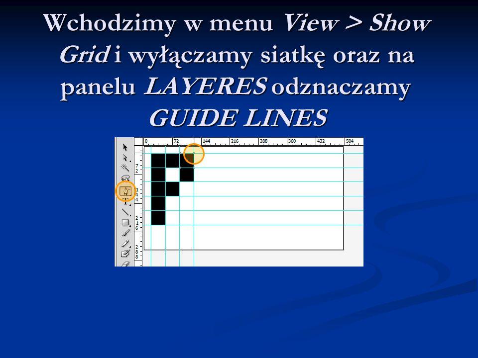 Wchodzimy w menu View > Show Grid i wyłączamy siatkę oraz na panelu LAYERES odznaczamy GUIDE LINES