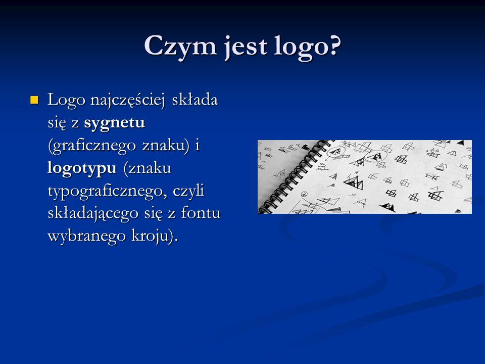 Czym jest logo? Logo najczęściej składa się z sygnetu (graficznego znaku) i logotypu (znaku typograficznego, czyli składającego się z fontu wybranego