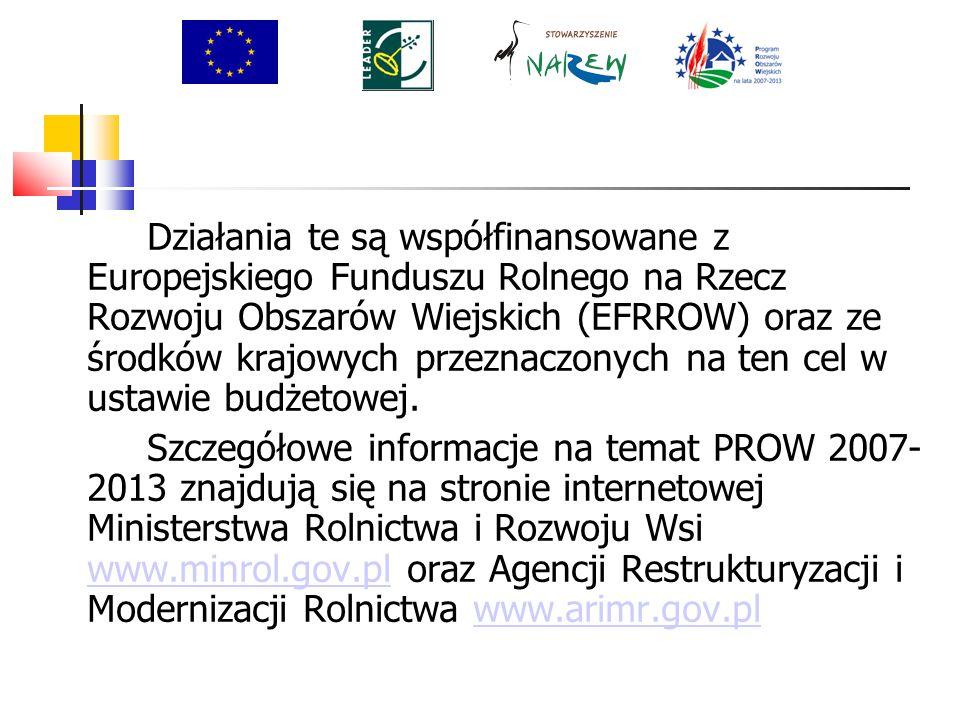 Działania te są współfinansowane z Europejskiego Funduszu Rolnego na Rzecz Rozwoju Obszarów Wiejskich (EFRROW) oraz ze środków krajowych przeznaczonych na ten cel w ustawie budżetowej.