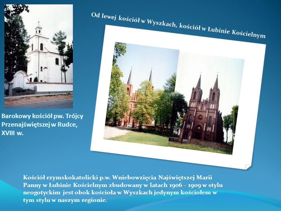 Barokowy kościół pw. Trójcy Przenajświętszej w Rudce, XVIII w. Kościół rzymskokatolicki p.w. Wniebowzięcia Najświętszej Marii Panny w Łubinie Kościeln