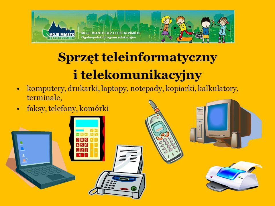Sprzęt teleinformatyczny i telekomunikacyjny komputery, drukarki, laptopy, notepady, kopiarki, kalkulatory, terminale, faksy, telefony, komórki