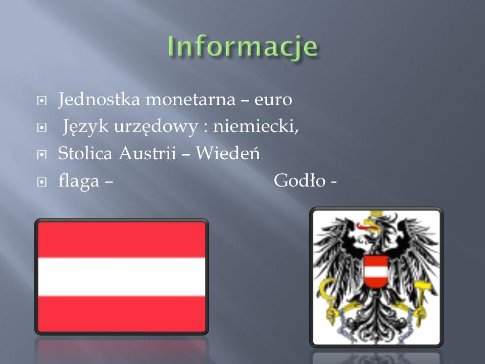 Jednostka monetarna – euro  Język urzędowy : niemiecki,  Stolica Austrii – Wiedeń  flaga – Godło -