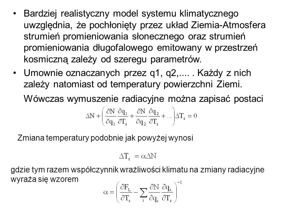 Bardziej realistyczny model systemu klimatycznego uwzględnia, że pochłonięty przez układ Ziemia-Atmosfera strumień promieniowania słonecznego oraz str