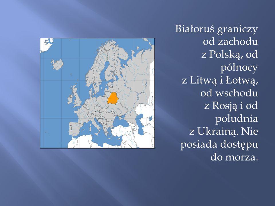 Białoruś graniczy od zachodu z Polską, od północy z Litwą i Łotwą, od wschodu z Rosją i od południa z Ukrainą. Nie posiada dostępu do morza.