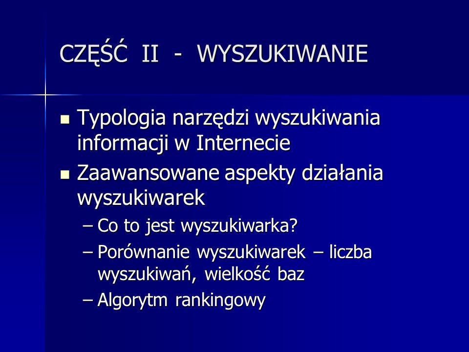 CZĘŚĆ II - WYSZUKIWANIE Typologia narzędzi wyszukiwania informacji w Internecie Typologia narzędzi wyszukiwania informacji w Internecie Zaawansowane a