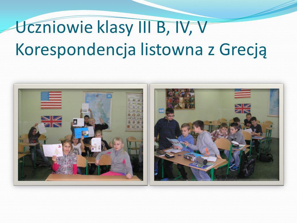 Uczniowie klasy III B, IV, V Korespondencja listowna z Grecją
