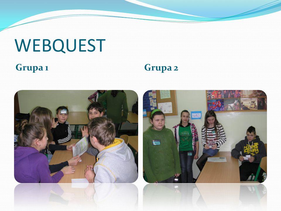 WEBQUEST Grupa 1 Grupa 2